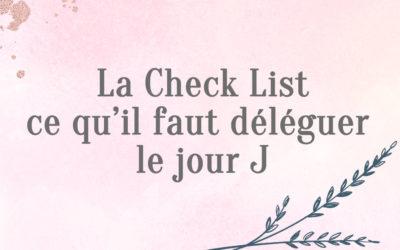 La Check List ce qu'il faut déléguer pour votre mariage